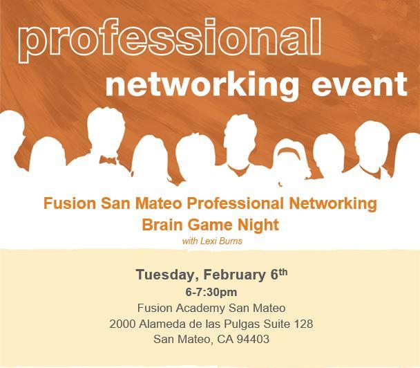 Fusion San Mateo Professional Networking Brain Night February 6